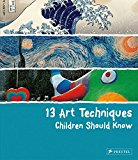 Book Cover 13 Art Techniques Children Should Know