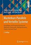 Book Cover Masterkurs Parallele und Verteilte Systeme: Grundlagen und Programmierung von Multicore-Prozessoren, Multiprozessoren, Cluster, Grid und Cloud (German Edition)