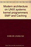 Book Cover Modern architecture on UNIX systems: kernel programmers SMP and Caching