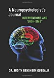 Book Cover A Neuropsychologist's Journal: Interventions and ''Judi-isms''