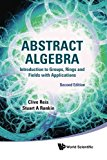 Book Cover Abstract Algebra: An Introduction to Groups, Rings and Fields (2nd Edition)