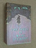 Book Cover The spell of Mary Stewart : Three complete Novels (This Rough Magic / The Ivy Tree / Wildfire at Midnight)