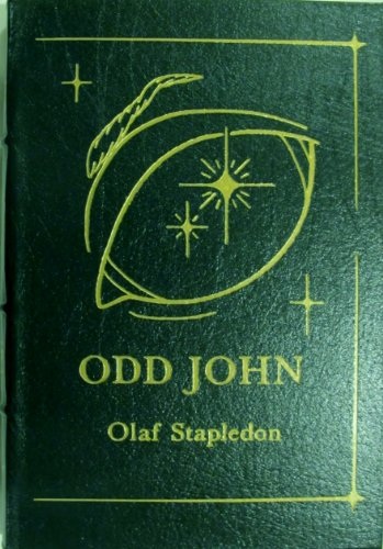Odd John: A Story Between Jest and Earnest [Easton Press] by Stapledon Olaf