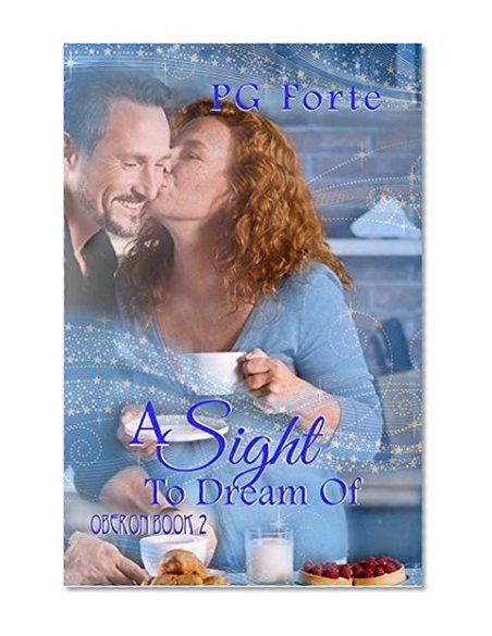 A Sight to Dream Of (Oberon Book 3)