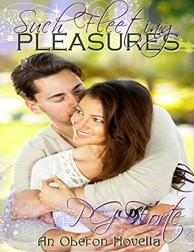 Such Fleeting Pleasures: An Oberon Novella