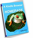 Book Cover ..A Kindle Browser HOMEPAGE ...ONE CLICK to NEWS, GMAIL, YAHOO mail, election coverage in Kindle's browser