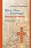 Book Cover What, Then, Is Liturgy?: Musings and Memoir (Pueblo Books)