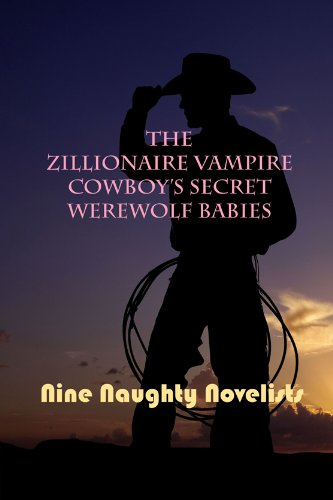 The Zillionaire Vampire Cowboy's Secret Werewolf Babies