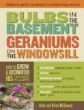 Book Cover Bulbs in the Basement, Geraniums on the Windowsill: How to Grow & Overwinter 165 Tender Plants