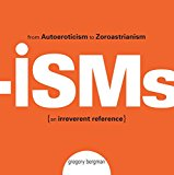 Book Cover Isms: From Autoeroticism to Zoroastrianism--an Irreverent Reference