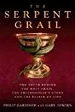 Book Cover The Serpent Grail: The Truth Behind the Holy Grail, the Philosopher's Stone and the Elixir of Life