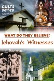 Book Cover Jehovah's Witnesses: What Do They Believe? (Cults and Isms Book 6)