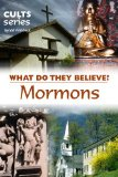 Book Cover Mormons: What Do They Believe? (Cults and Isms Book 8)