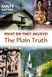 Book Cover The Plain Truth: What Do They Believe? (Cults and Isms Book 12)