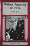 Book Cover Without Forgetting the Imam: Lebanese Shi'ism in an American Community