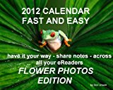 Book Cover 2012-13 Calendar FAST and EASY -Your Way -and (Flower) Photos, Gmail, Web Calendars