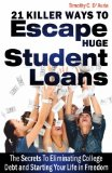 Book Cover 21 Killer Ways To Escape Huge Student Loans