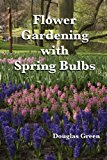 Book Cover Flower Gardening with Spring Bulbs