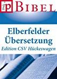 Book Cover Die Bibel: Elberfelder Übersetzung (Edition CSV Hückeswagen) - Überarbeitete Fassung (German Edition)
