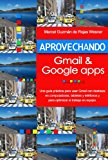 Book Cover Aprovechando Gmail y Google Apps (Spanish Edition)