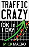 Book Cover Traffic Crazy - Get 10,000 Visitors By The End Of The Day