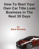Book Cover How to Start Your Own Car Title Loan Business in the Next 30 Days