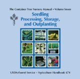 Book Cover The Container Tree Nursery Manual, Volume Seven | Seedling Processing, Storage, and Outplanting