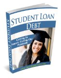 Book Cover Student Loan Debt - Getting in Smart, Getting out Painlessly