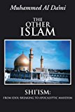 Book Cover The Other Islam: Shi'ism: From Idol-Breaking to Apocalyptic Mahdism