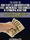 Book Cover The Book On How To Get A Loan Modification Fast, And Increase Your Chances Of A Principal Reduction!