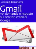 Book Cover Gmail 101 domande e risposte sul servizio email di Google (Italian Edition)