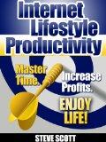 Book Cover Internet Lifestyle Productivity: Master Time. Increase Profits. Enjoy Life!