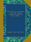 Book Cover The Rent Law of Bengal: Being the Bengal Tenancy Act (Act No. VIII of 1885) ...