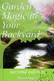 Book Cover Garden Magic In Your Backyard!: The Experts tell you how.