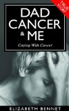 Book Cover Cancer: Dad Cancer & Me A True Story Of Coping With Cancer.