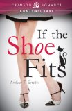 Book Cover If the Shoe Fits (Crimson Romance)