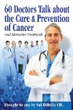 Book Cover 60 Doctors talk about the Cure and Prevention of Cancer