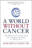 Book Cover A World without Cancer: The Making of a New Cure and the Real Promise of Prevention