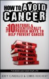 Book Cover How To Avoid Cancer - Top 10 Natural & Scientifically Proven Ways To Help Prevent Cancer