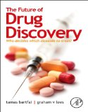 Book Cover The Future of Drug Discovery: Who Decides Which Diseases to Treat?