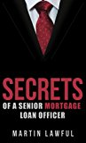 Book Cover Secrets Of A Senior Mortgage Loan Officer