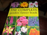Book Cover Complete Garden Flower Book: Annuals, Perennials, Bulbs, Shrubs, Climbers