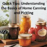 Book Cover Quick Tips: Understanding the Basics of Home Canning and Pickling (Quick Tips to)