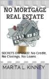Book Cover No Mortgage Real Estate: Real Estate Secrets Exposed: No Credit, No Closing, No Loans