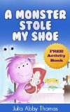 Book Cover Children's Ebook: A Monster Stole My Shoe (Book One)(A Funny and Beautifully Illustrated Childrens Bedtime Rhyming Picture Book For Ages 2-8) (A Monster Stole My Shoe Series 1)
