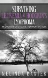 Book Cover Surviving Leukemia and Hodgkin's Lymphoma: An Overview Of Effective Treatment Methods