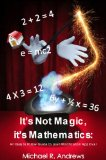 Book Cover It's Not Magic, its Mathematics: An Easy to Follow Guide to Loan Modification Approval