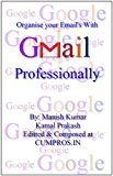 Book Cover Organise your Email's with GMAIL professionally
