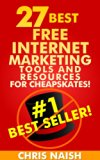 Book Cover 27 Best Free Internet Marketing Tools And Resources for Cheapskates (Online Business Ideas & Internet Marketing Tips fo Book 1)