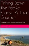 Book Cover Triking Down the Pacific Coast: A Tour Journal: Portland, Oregon to San Francisco, California �